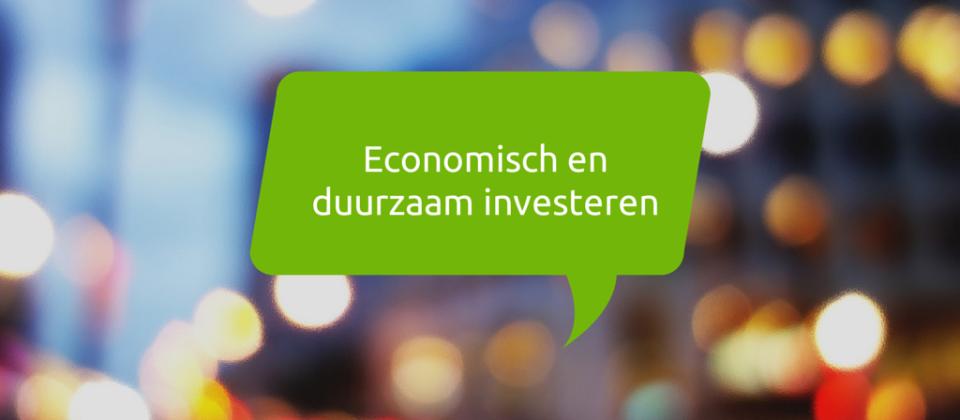 Economisch en duurzaam investeren